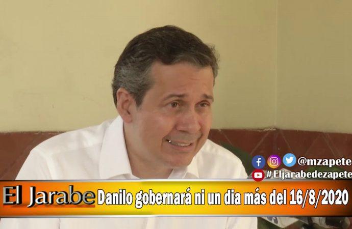 Danilo gobernará ni un dia más del 16/8/2020   El Jarabe Seg-1 15/04/20