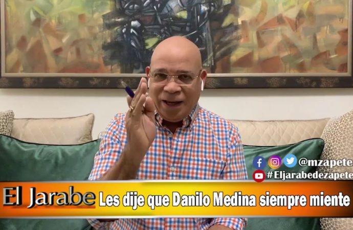 Les dije que Danilo Medina siempre miente   El Jarabe Seg-1 22/04/20