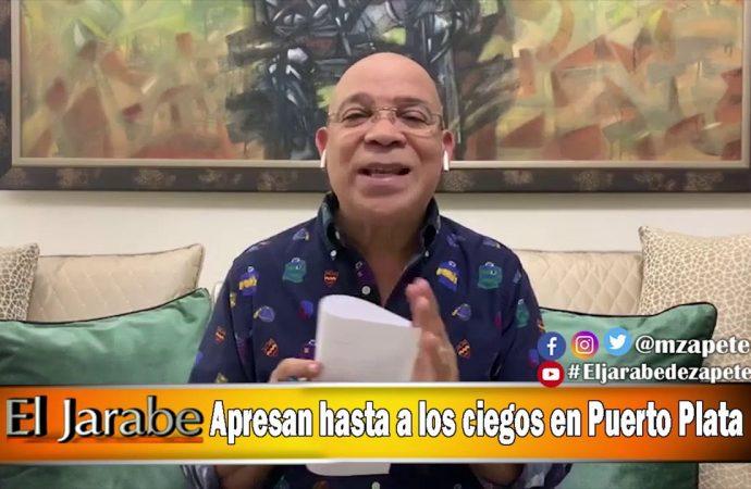 Apresan hasta a los ciegos en Puerto Plata | El Jarabe Seg-1 29/04/20