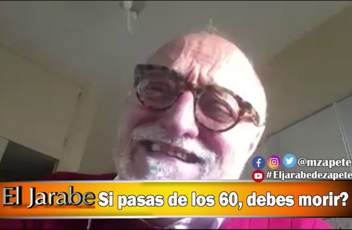 Si pasas de los 60, debes morir?   El Jarabe Seg-4