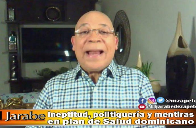 Ineptitud, politiquería y mentiras en plan de Salud  dominicano | El Jarabe Seg-2 20/05/20