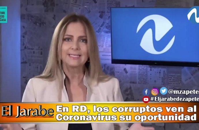 En RD, los corruptos ven al Coronavirus su oportunidad   El Jarabe Seg-3 10/04/20