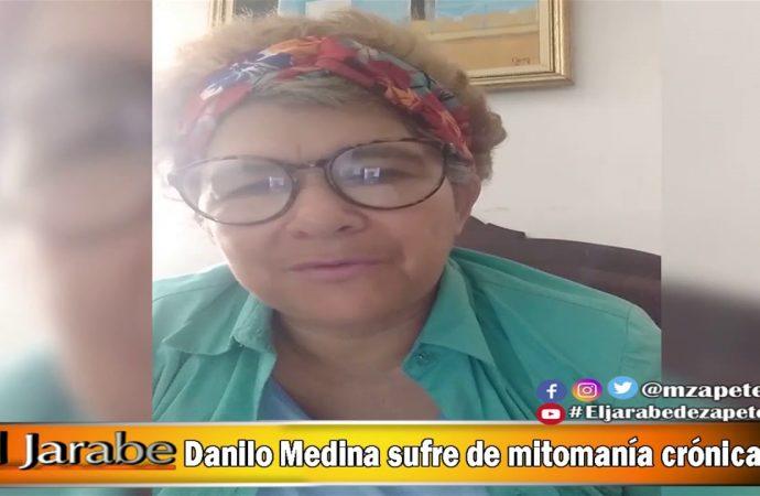 Danilo Medina sufre de mitomanía crónica | El Jarabe Seg-2 18/05/20