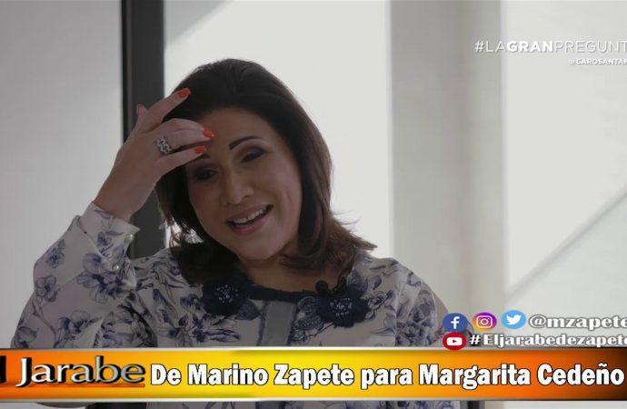 De Marino Zapete para Margarita Cedeño    El Jarabe Seg-2 29/05/20