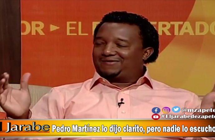 Pedro Martinez lo dijo clarito, pero nadie lo escucho | El Jarabe Seg-4 08/05/20