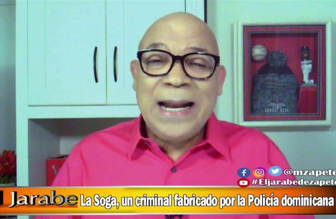 La Soga, un criminal fabricado por la Policía dominicana | El Jarabe Seg-2 05/06/20