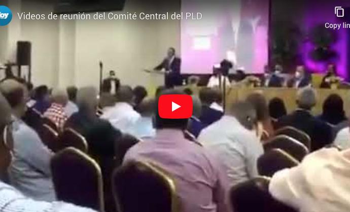 Se filtran videos de reunión del Comité Central del PLD