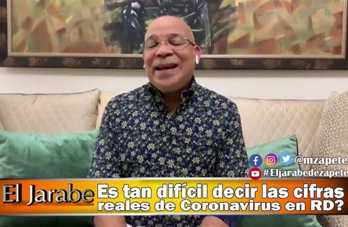 Es tan difícil decir las cifras reales de Coronavirus en RD?   El Jarabe Seg-2 08/04/20