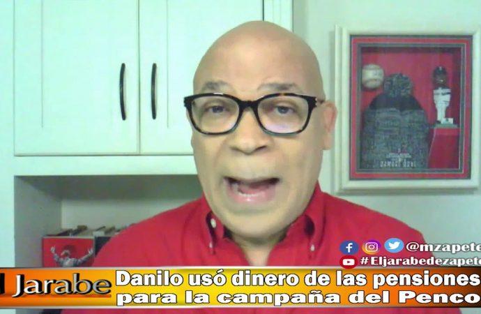 Danilo usó dinero de las pensiones para la campana del Penco   El Jarabe Seg-2 16/06/20