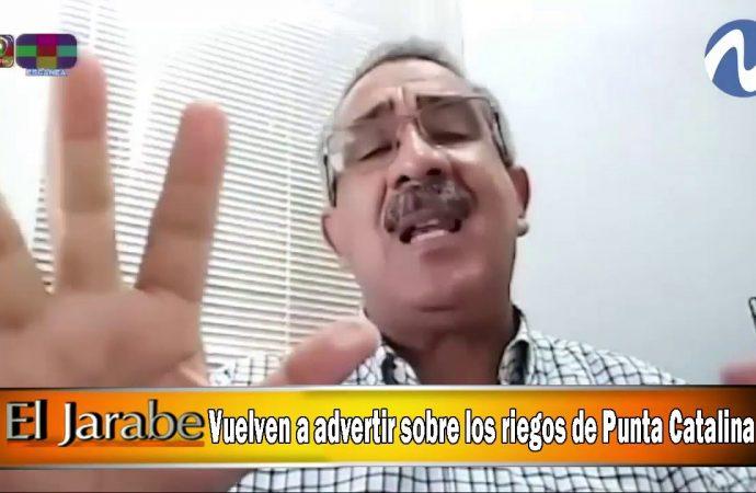Vuelven a advertir sobre los riegos de Punta Catalina   El Jarabe Seg-4 23/06/20