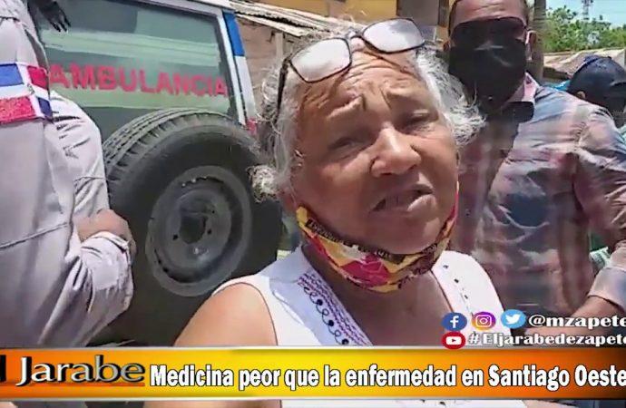 Medicina peor que la enfermedad en Santiago Oeste   El Jarabe Seg-1 04/06/20