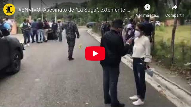 """#ENVIVO: Asesinato de """"La Soga"""", exteniente de la PN en Santiago"""