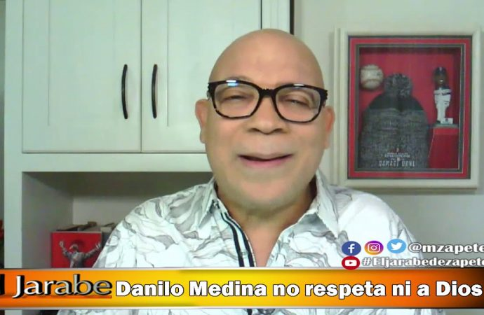 Danilo Medina no respeta ni a Dios | El Jarabe Seg-3 11/06/20