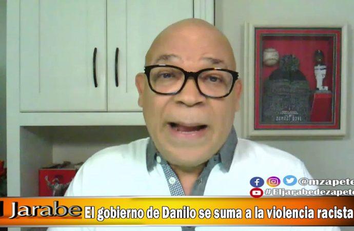 El gobierno de Danilo se suma a la violencia racista | El Jarabe Seg-2 10/06/20