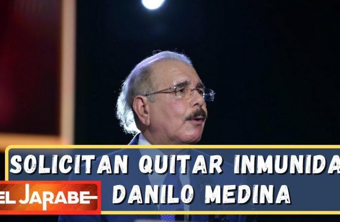 Solicitan quitar la inmunidad a Danilo Medina   El Jarabe 16/06/21