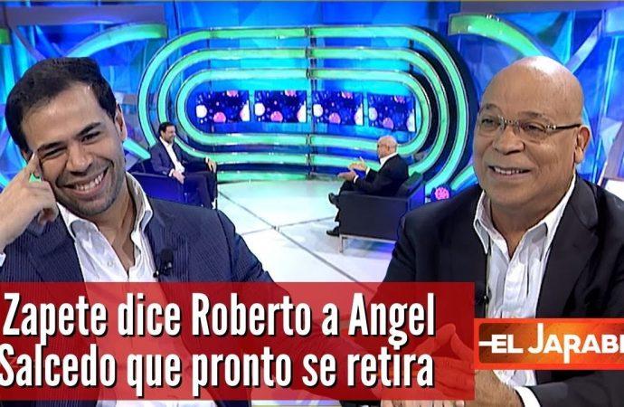Zapete dice a Roberto Angel Salcedo que pronto se retira   El Jarabe Seg-1 09/09/21