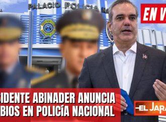 Presidente Abinader anuncia cambios en la Policía Nacional  | EN VIVO 17/10/21