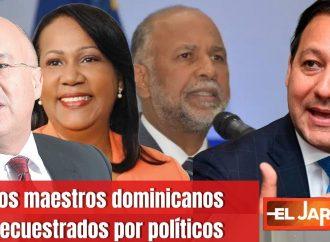 Los maestros dominicanos secuestrados por políticos | El Jarabe Seg-4 14/10/21